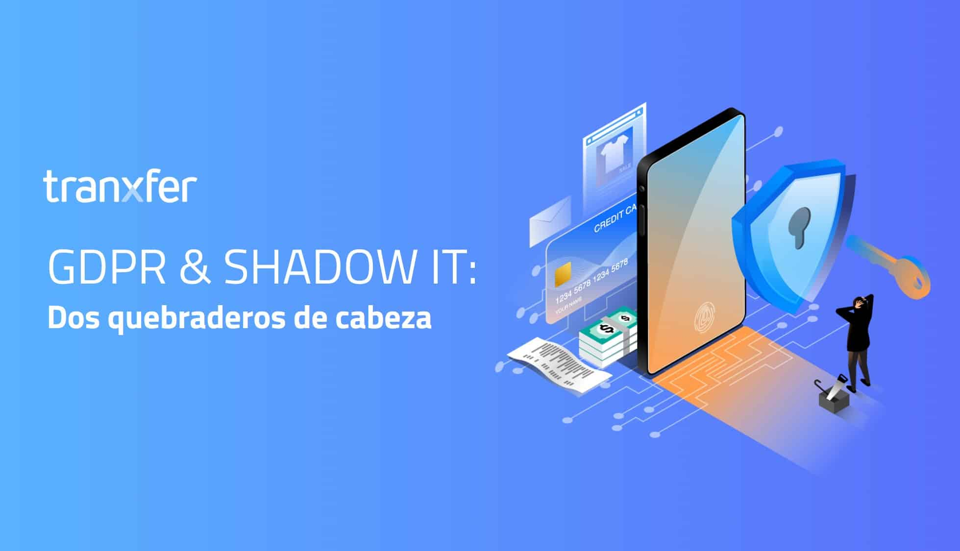 ley de proteccion de datos y shadow IT como problemas